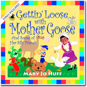 Gettin' Loose With Mother Goose - CD