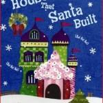 HOUSE SANTA BUILT